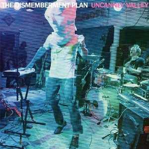 UNCANNEY VALLEY / DISMEMBERMENT PLAN (ディスメンバメント・プラン)
