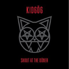 SHOUT AT THE DONER キッド606