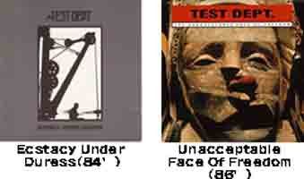 Ecstacy Under Duress/ The Unacceptable Face Of Freedom / TEST DEPT. (テスト・デプト)