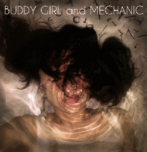 BUDDY GIRL and MECHANIC BUDDY GIRL and MECHANIC