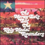 MORAY EELS EAT THE HOLY MODAL ROUNDERS ホリー・モダル・ラウンダーズ