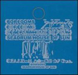 SEADRUM/HOUSE OF SUN BOREDOMS