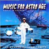 MUSIC FOR ASTRO AGE